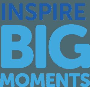 Inspire Big Moments